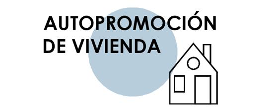 EL PROCESO PARA HACERSE UNA VIVIENDA DE AUTOPROMOCIÓN